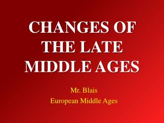 CHANGES OF THE LATE MIDDLE AGES