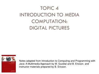 TOPIC 4 INTRODUCTION TO MEDIA COMPUTATION: