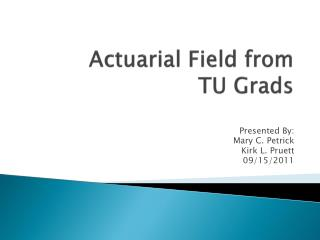 Actuarial Field from  TU Grads