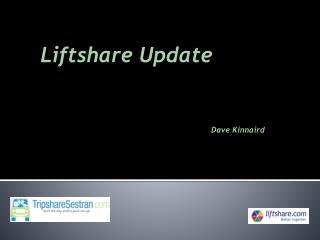 Liftshare Update Dave Kinnaird