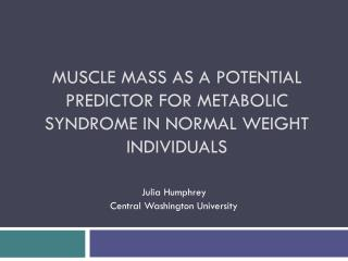 Muscle Mass As  A  Potential Predictor For Metabolic Syndrome In Normal Weight Individuals