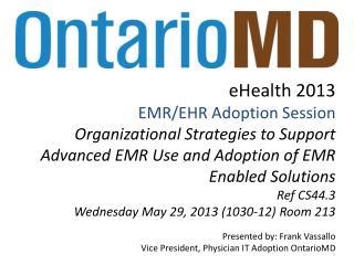 eHealth  2013 EMR/EHR Adoption Session