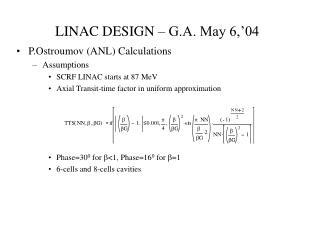 LINAC DESIGN – G.A. May 6,'04
