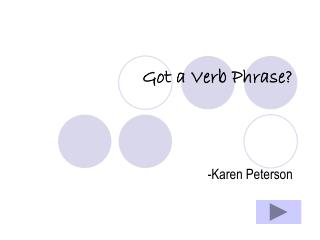 Got a Verb Phrase?