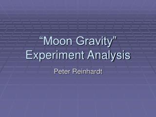 """Moon Gravity"" Experiment Analysis"