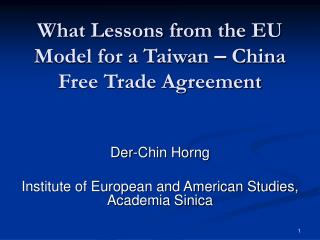 What Lessons from the EU Model for a Taiwan  –  China Free Trade Agreement