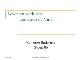 Leven en werk van           Leonardo da Vinci