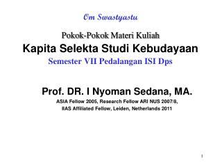 Pokok-Pokok Materi Kuliah Kapita Selekta Studi Kebudayaan Semester VII  Pedalangan  ISI  Dps