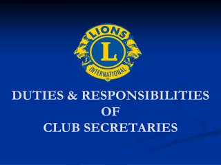 DUTIES & RESPONSIBILITIES OF  CLUB SECRETARIES