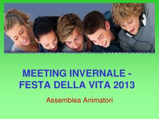 MEETING INVERNALE - FESTA DELLA VITA 2013