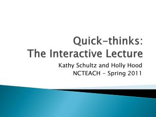 Quick-thinks:  The Interactive Lecture