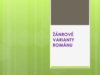 ŽÁNROVÉ VARIANTY ROMÁNU