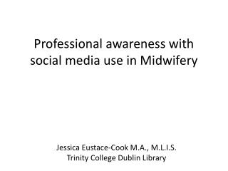 Professional awareness with social  media use in Midwifery