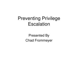 Preventing Privilege Escalation