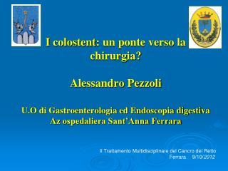 Il Trattamento Multidisciplinare del Cancro del Retto Ferrara9/10/ 2012