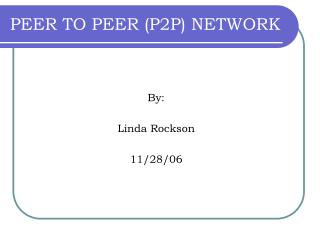 PEER TO PEER (P2P) NETWORK