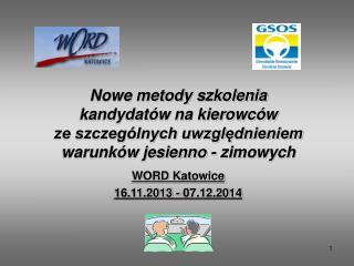 WORD Katowice  16.11.2013 - 07.12.2014
