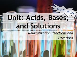 Unit: Acids, Bases, and Solutions