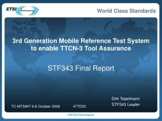 3rd Generation Mobile Reference Test System to enable TTCN-3 Tool Assurance