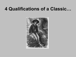 4 Qualifications of a Classic…