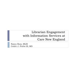 Librarian Engagement with Information Services at Care New England