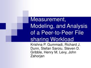 Measurement, Modeling, and Analysis of a Peer-to-Peer File sharing Workload