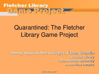 Quarantined: The Fletcher Library Game Project