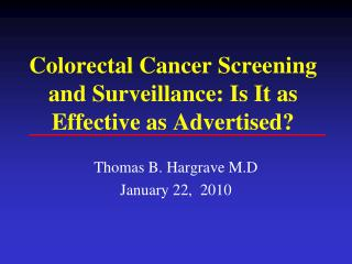 Colorectal Cancer Screening and Surveillance: Is It as Effective as Advertised?