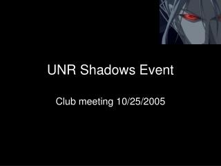 UNR Shadows Event