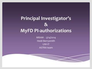 Principal Investigator's  &  MyFD PI-authorizations