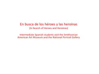 En busca de los héroes y las heroínas (In Search of Heroes and Heroines)