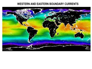 WESTERN AND EASTERN BOUNDARY CURRENTS