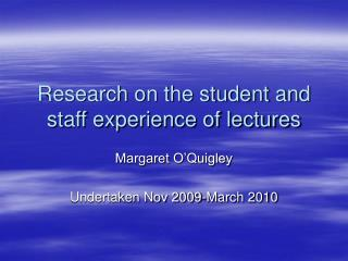 Research on the student and staff experience of lectures
