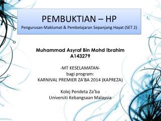 PEMBUKTIAN – HP Pengurusan Maklumat  &  Pembelajaran Sepanjang Hayat  (SET 2)