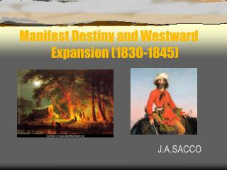 Manifest Destiny and Westward                             Expansion (1830-1845)