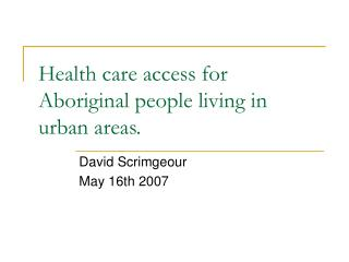 Health care access for Aboriginal people living in urban areas.