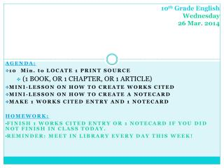 10 th  Grade English Wednesday  26 Mar. 2014