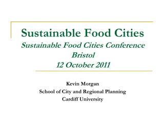 Sustainable Food Cities  Sustainable Food Cities Conference Bristol 12 October 2011