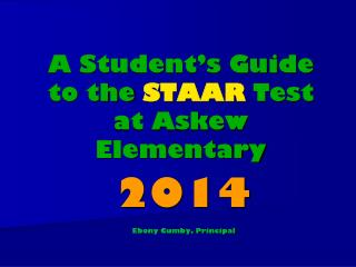 A Student's Guide to the  STAAR  Test at Askew Elementary