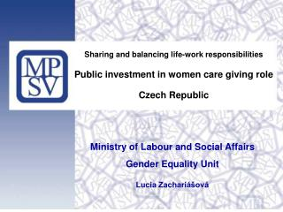 Sharing and balancing life-work responsibilities Public investment in women care giving role