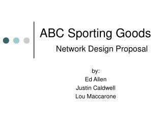 ABC Sporting Goods Network Design Proposal