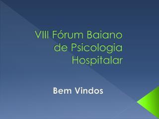 VIII Fórum Baiano de Psicologia Hospitalar