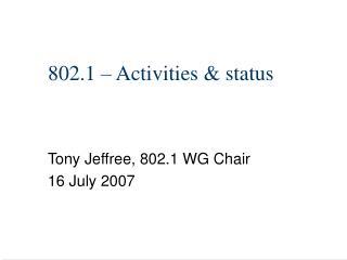802.1 – Activities & status