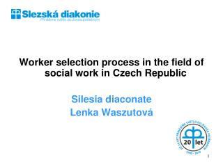 Worker selection process in the field of social work in Czech Republic  Silesia diaconate