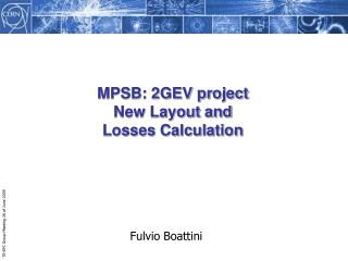 MPSB: 2GEV project New Layout and  Losses Calculation