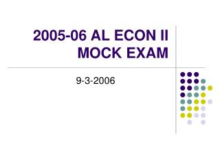 2005-06 AL ECON II MOCK EXAM