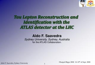 Tau Lepton Reconstruction and   Identification with the  ATLAS detector at the LHC