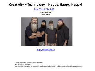 Creativity  + Technology  = Happy, Happy, Happy ! Kristi Cushman  Patti  Weeg