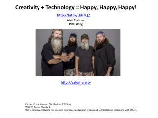 Creativity  + Technology  = Happy, Happy, Happy ! Kristi Cushman  Patti  Weeg