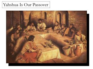 Yahshua Is Our Passover